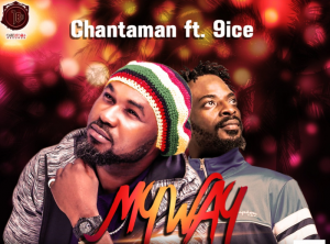 Chantaman Ft. 9ice - My Way Mp3 Audio
