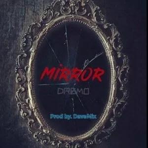 Dremo - Mirror Mp3 Audio Download