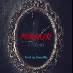 Dremo - Mirror Mp3 Audio Download