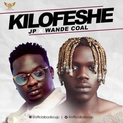 JP Ft. Wande Coal - Kilofeshe Mp3 Audio Download