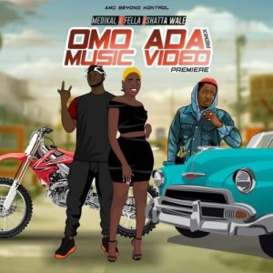 Medikal ft. Fella Makafui & Shatta Wale - Omo Ada (Remix) Mp3 Audio