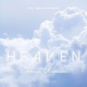 DOWNLOAD Tatiana Manaois - Heaven - NaijaRemix