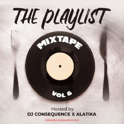 DJ Consequence - The Playlist Vol. 6 (Mixtape) Mp3 Audio Zip Download