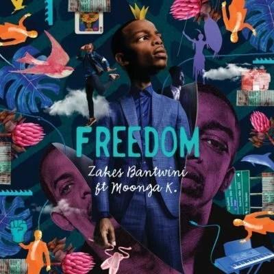 Zakes Bantwini ft. Moonga K - Freedom Mp3 Audio download
