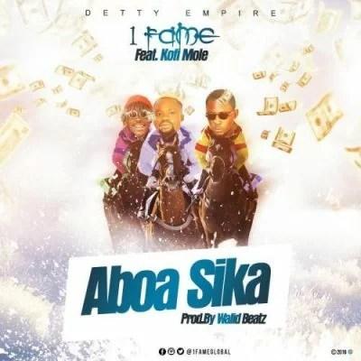 1Fame ft. Kofi Mole - Aboa Sika mp3 Audio download