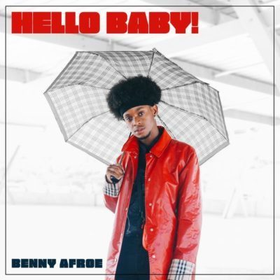 Benny Afroe - Hello Baby! Mp3 Audio Download