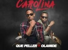 Que Peller ft. Olamide - Carolina (Audio + Video) 19 Download