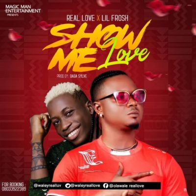 Real Love ft. Lil Frosh - Show Me Love Mp3 Audio Download