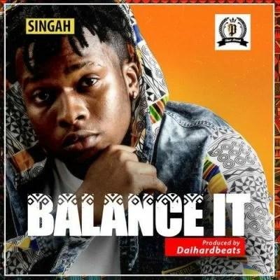 Singah - Balance It Mp3 Audio Download