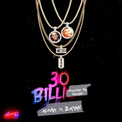 Aloma ft. Zlatan - 30 Billion Gang (30BG) Mp3 Audio Download
