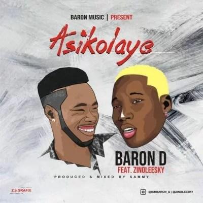Baron D Ft. Zinoleesky - Asikolaye Mp3 Audio Download