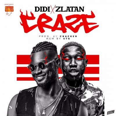 DIDI ft. Zlatan - Craze (prod. by Cracker) Mp3 Audio Download