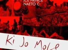 Dicey Ft. Ice Prince & Naeto C - Ki Jo Mole 12 Download