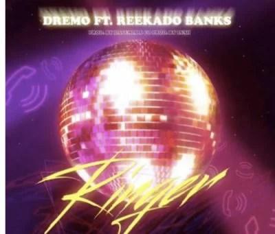 Dremo Ft. Reekado Banks - Ringer Mp3 Audio Download