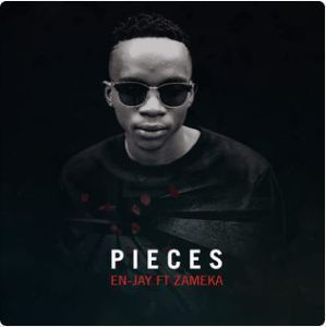 En-Jay ft. Zameka - Pieces Mp3 Audio Download