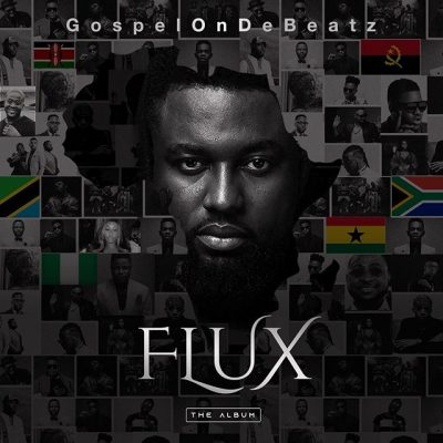 GospelOnDeBeatz - FLUX (The Full Album) Mp3 Zip Free Audio Fast Download