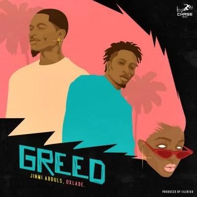 Jinmi Abduls ft. Oxlade - Greed Mp3 Audio Download