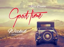 Kiss Daniel - Good Time Ft. Wizkid 3 Download