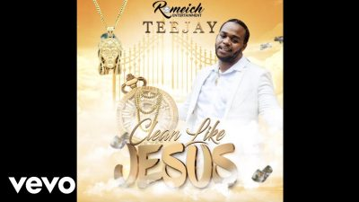 "TeeJay   Clean Like Jesus - MUSIC: TeeJay – Clean Like Jesus ""Mp3"""