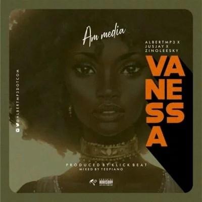 Albertmp3 x Zinoleesky x Jusjay - Vanessa Mp3 Audio Download