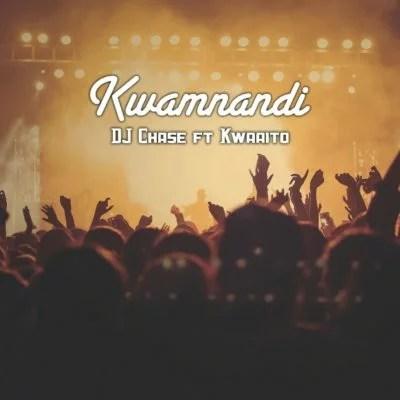 DJ Chase - Kwamnandi Ft. Kwaaito Mp3 Audio Download