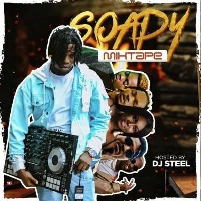 DJ Steel - Soapy Mix (Mixtape) Zip Mp3 Fast Full Complete Download