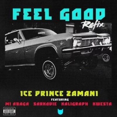 Ice Prince ft. M.I Abaga, Khaligraph, Sarkodie & Kwesta - Feel Good (Refix) Mp3 Audio Download