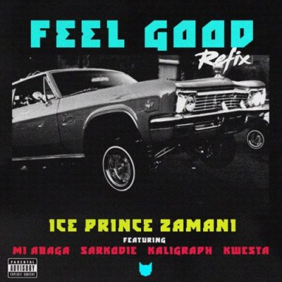 Ice Prince ft. M.I Abaga, Khaligraph, Sarkodie & Kwesta - Feel Good (Refix) Mp3 Audio Download