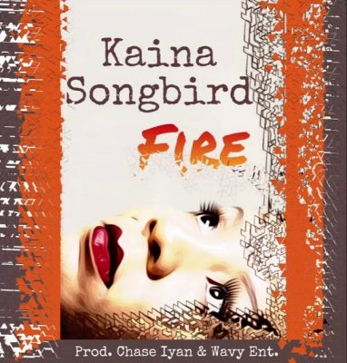 Kaina Songbird - Fire Mp3 Audio Download