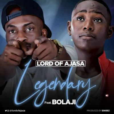 Lord Of Ajasa Ft. Bolaji - Legendary Mp3 Audio Download