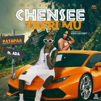 Patapaa Ft. Ada - Chensee Tafrimu Mp3 Audio Download