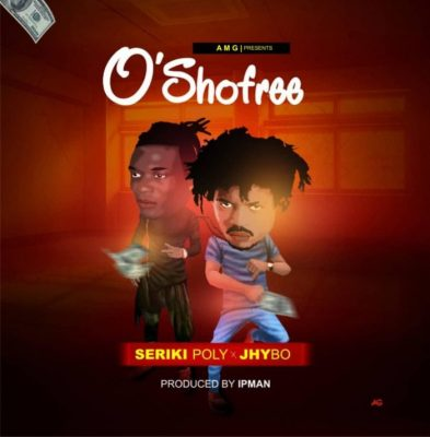 Seriki Poly Ft. Jhybo - Osho Free Mp3 Audio Download
