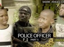 VIDEO: Mark Angel Comedy - Police Officer Part 5 (Episode 216) 11 Download
