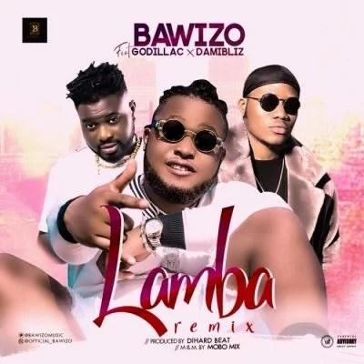 Bawizo Ft. Damibliz & Godillac - Lamba Mp3 Audio Download