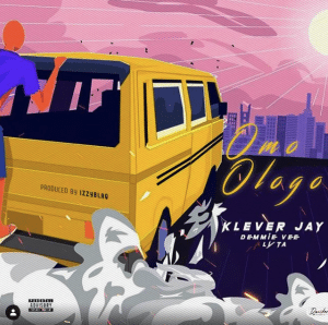 Klever Jay - Omo Ologo Ft. Lyta & Demmie Vee Mp3 Audio Download