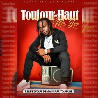 Mr Leo - Toujour Haut Mp3 Audio Download