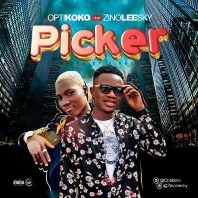 Optikoko Ft. Zinoleesky - Picker Mp3 Audio Download
