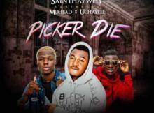Saint Haywhy - Picker Die Ft. Mohbad & UchayLee 11 Download
