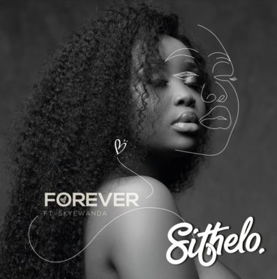 Sithelo - Forever Ft. Skyewanda Mp3 Audio Download