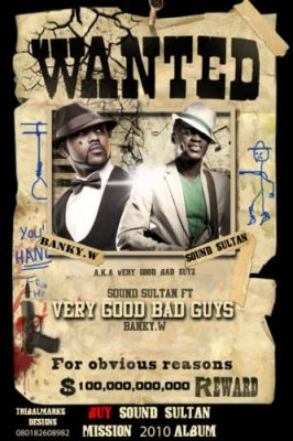 video mp4 Sound Sultan  Ft. Banky W - Very Good Bad Guy Mp3 Audio Download