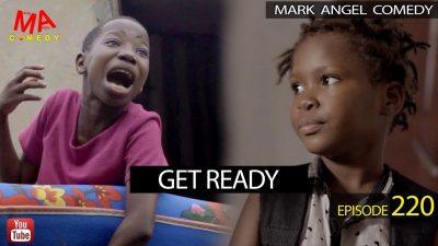 VIDEO: Mark Angel Comedy - GET READY (Episode 220) Mp4 Download
