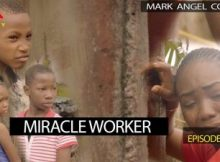 VIDEO: Mark Angel Comedy - MIRACLE WORKER (Episode 223) 4 Download