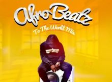 DJ Baddo - Afro Beatz To The World Mix (Mixtape) 7 Download