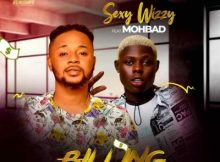 Sexy Wizzy Ft. Mohbad - Billing 3 Download