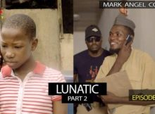 VIDEO: Mark Angel Comedy - LUNATIC Part Two (Episode 225) 2 Download