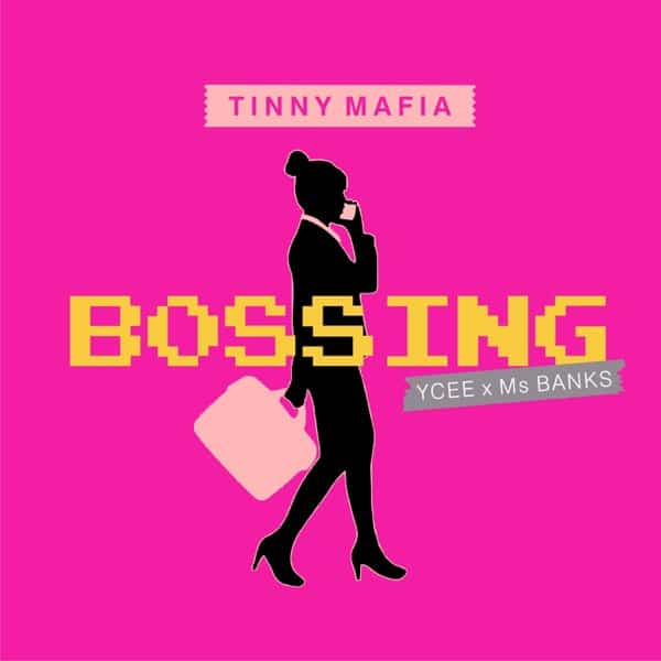 Tinny Mafia Ft. YCee x Ms Banks - Bossing Mp3 Audio Download