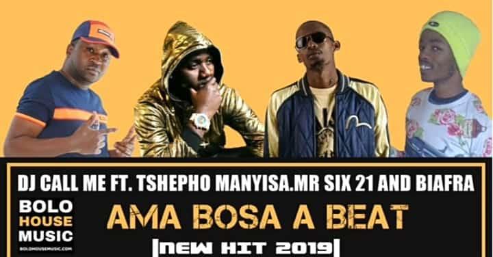 DJ Call Me Ft. Tshepho Manyisa, Mr Six 21 - Ama Bosa A Beat Mp3 Audio Download