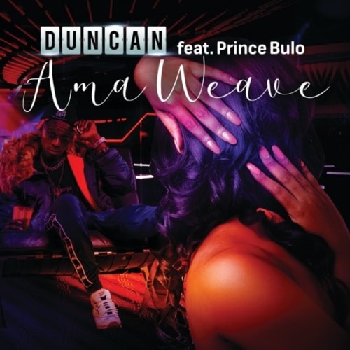 Duncan Ft. Prince Bulo - AmaWeave Mp3 Audio Download