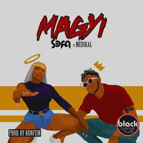 Sefa Ft. Medikal - Magyi (Prod. by Konfem) Mp3 Audio Download