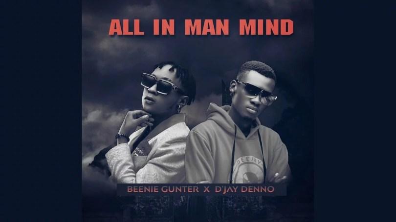 Beenie Gunter Ft. Djay Denno - All In Man Mind